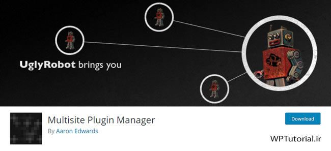 کنترل کامل روی افزونه های وردپرس شبکه با Multisite Plugin Manager